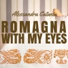 Romagna with my eyes. Stories from Italy