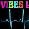 VIBES-LIVE SOUNDCLOUD SELECTIONS