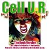 Cell U.R. - A Sci-fi Musical Comedy Radi