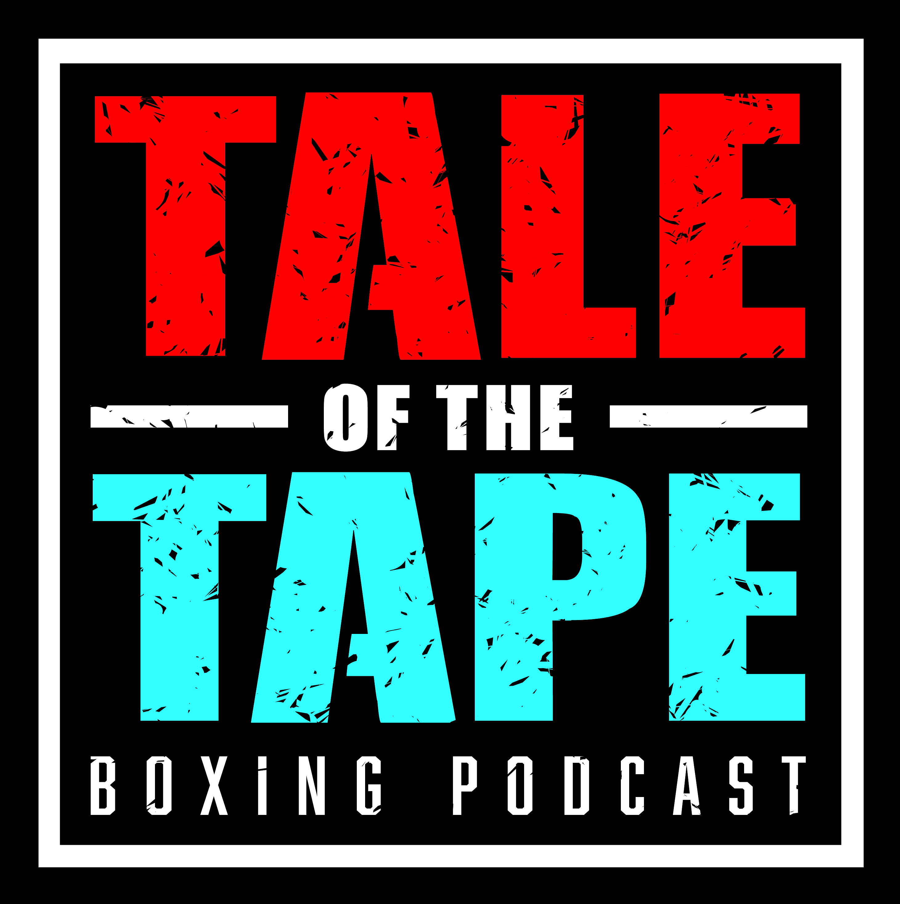 Tale of the Tape Boxing Podcast