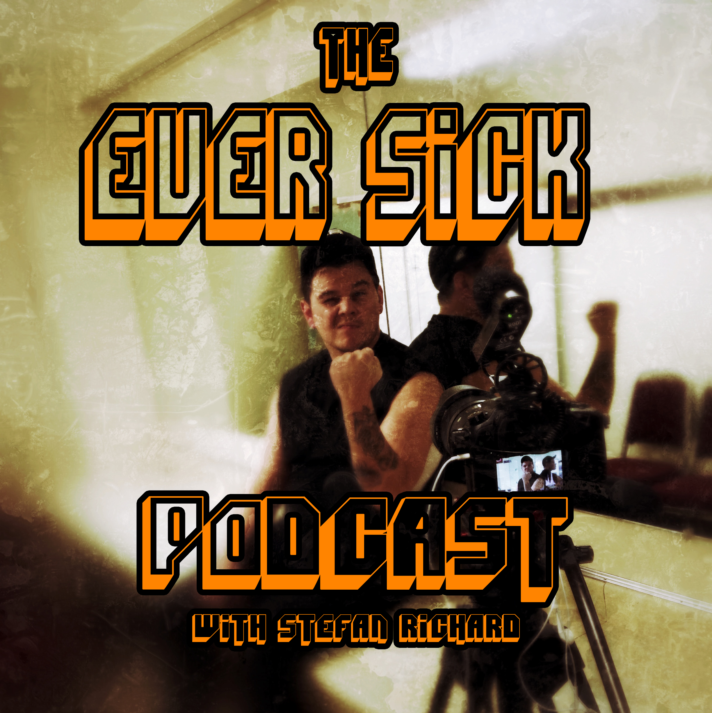 Ever Sick! Podcast with Stefan Richard