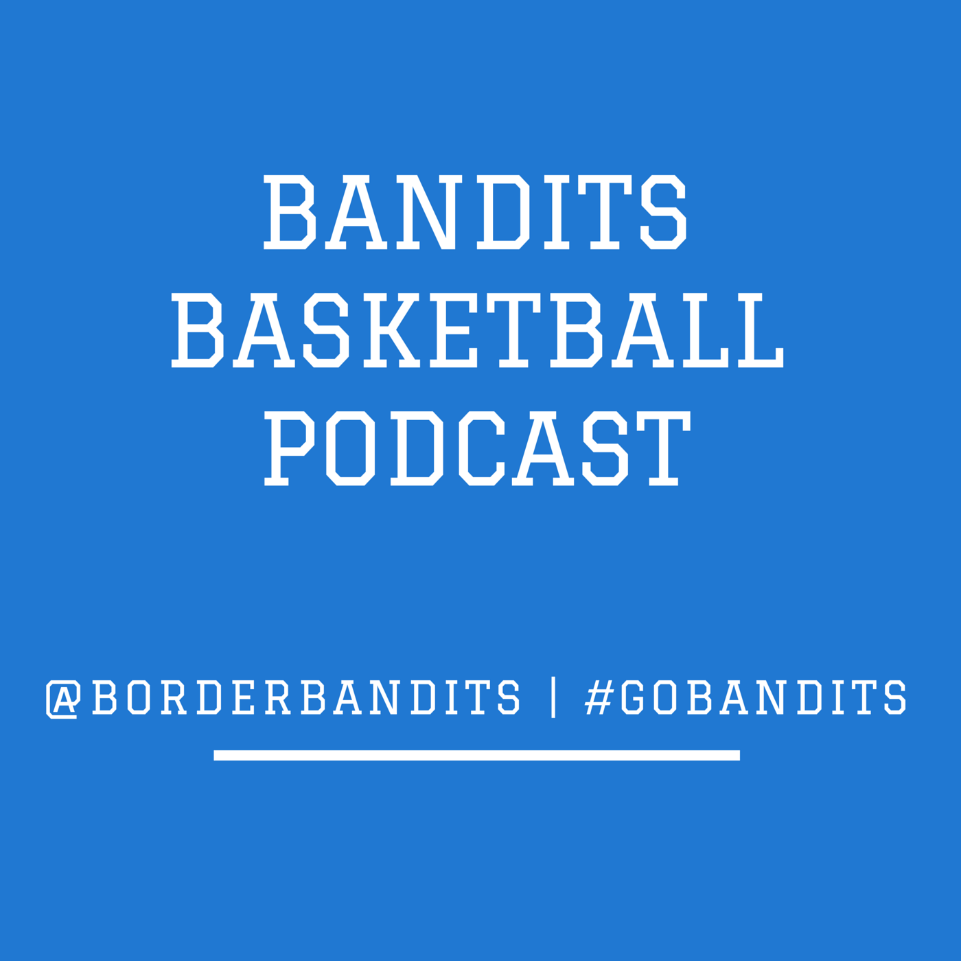 Bandits Basketball Podcast
