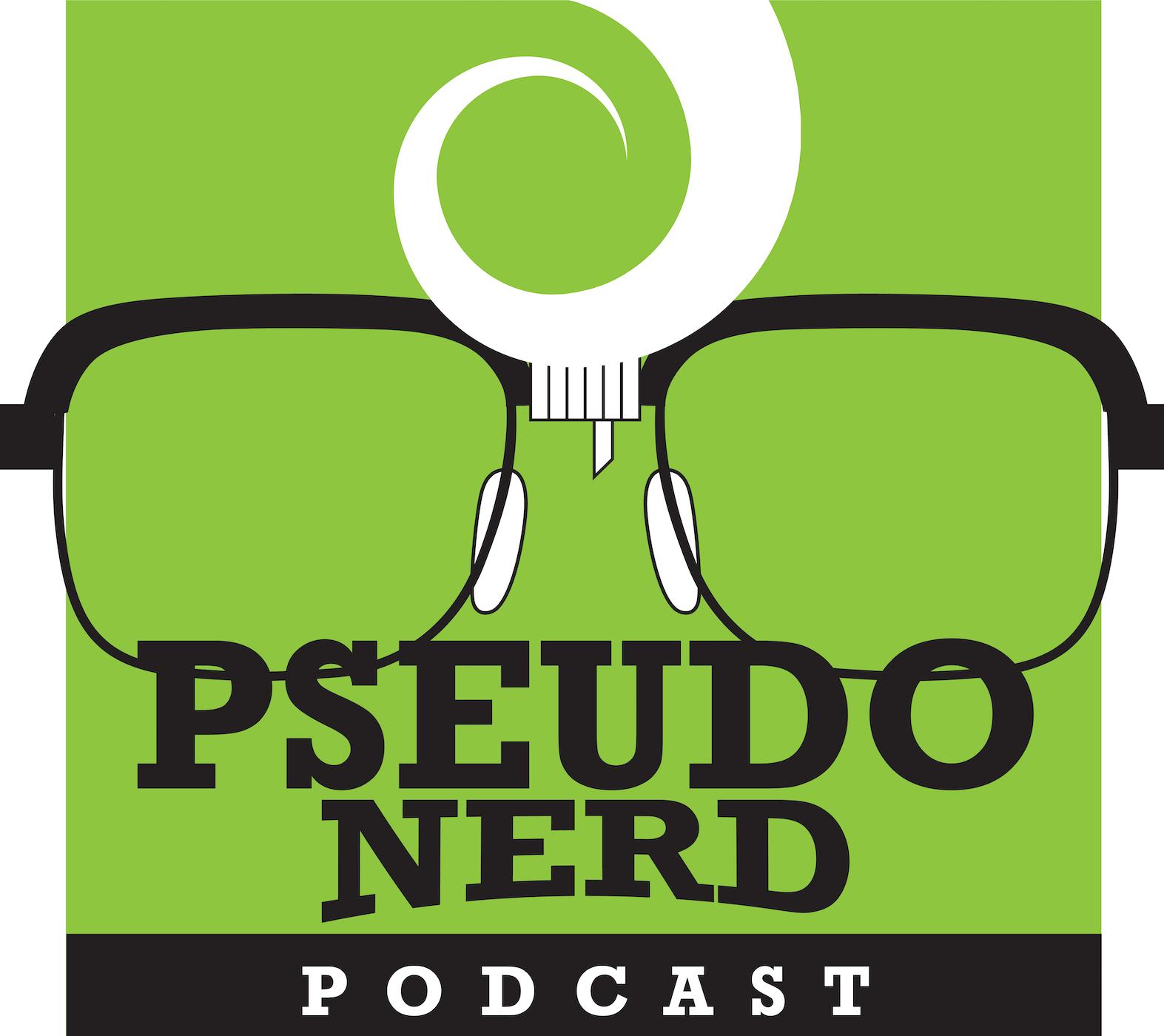 Pseudo Nerd Podcast
