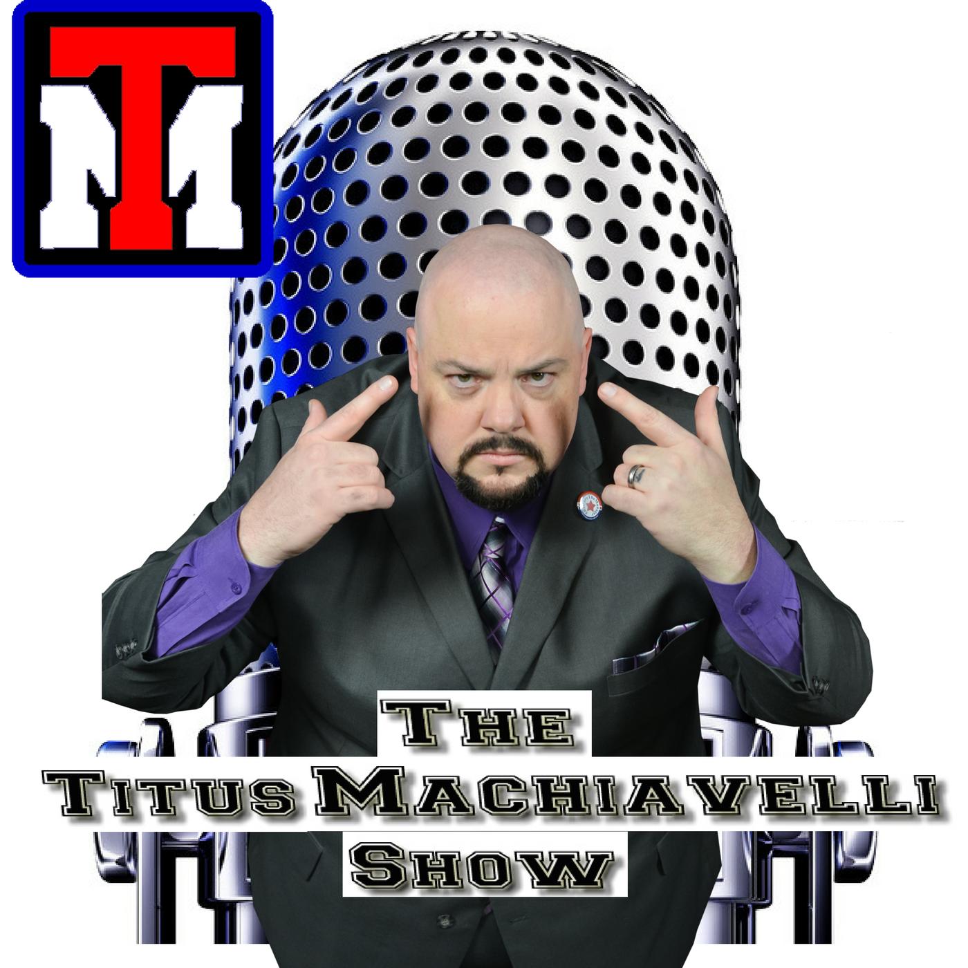 The Titus Machiavelli Show