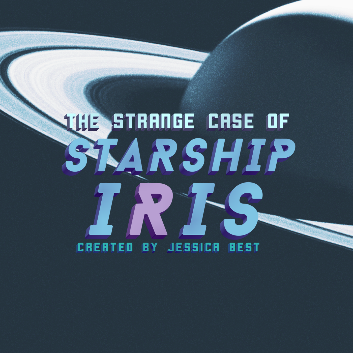 """    The Strange Case of Starship Iris "" Podcast"