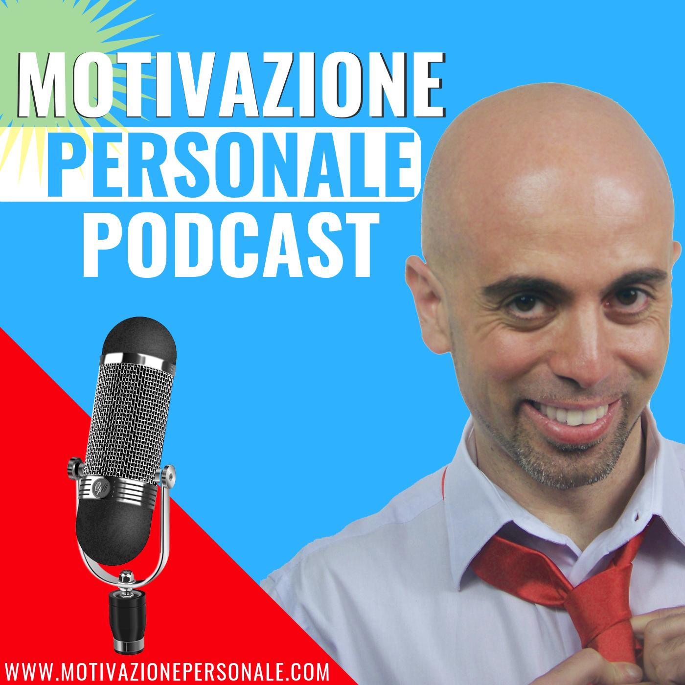 Ep. 90 - Solo per vederti felice (Ospite Rosario Pellecchia - Radio 105) - Motivazione Personale Podcast