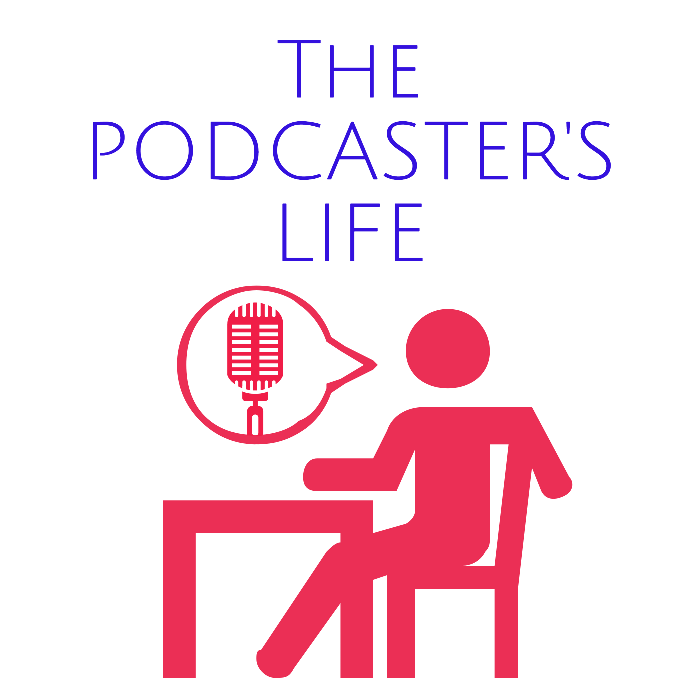 The Podcaster's Life w/ The Podcaster's Coach