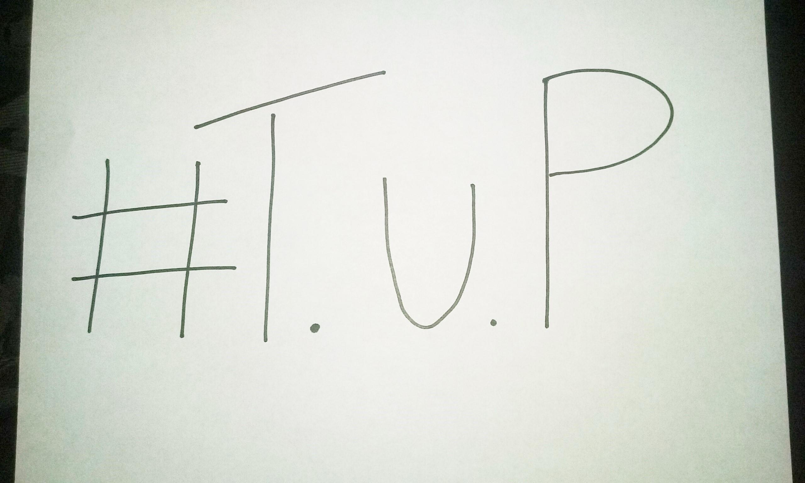 #T.U.P