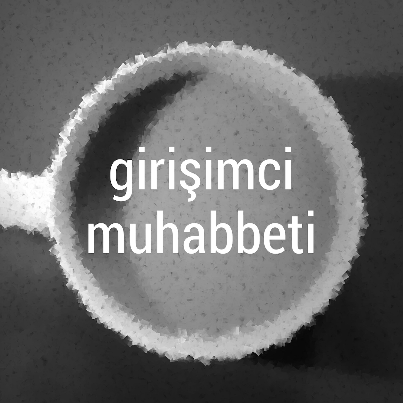 Girisimci Muhabbeti