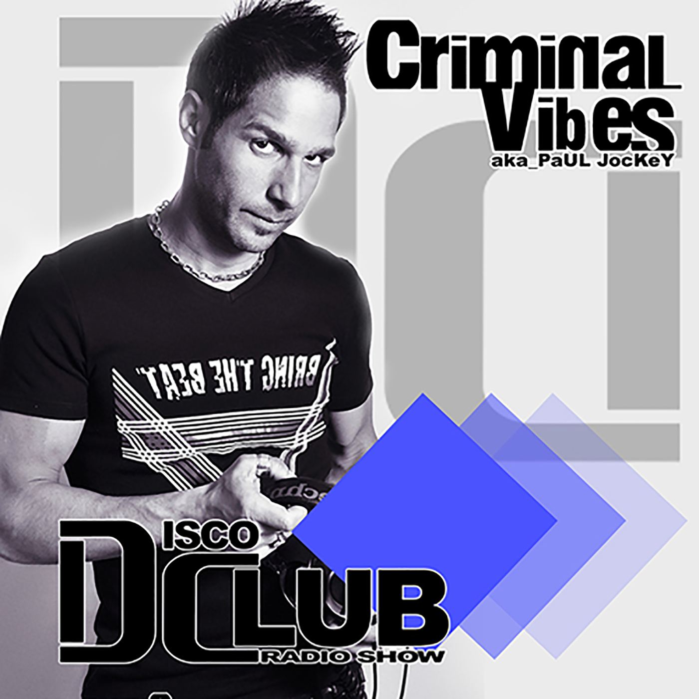 Disco Club - Criminal Vibes aka Paul Jockey Official Podcast