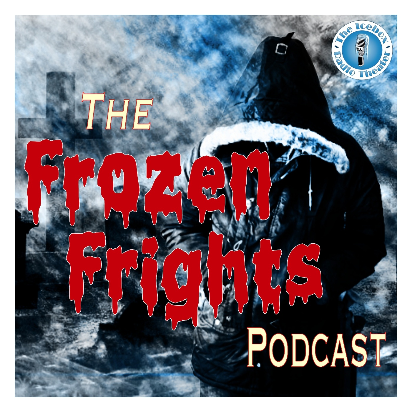 """    The Frozen Frights Podcast "" Podcast"
