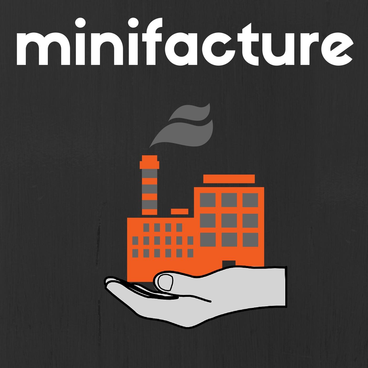 minifacture