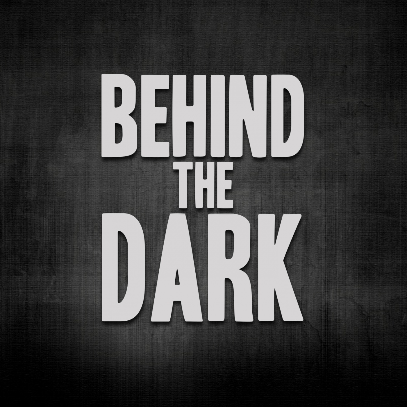 Behind the Dark