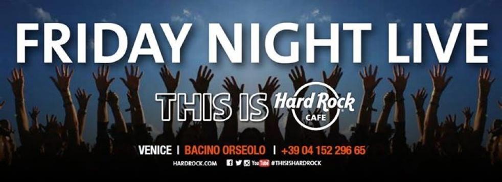 Friday Night Live @ Hard Rock Cafè - immagine di copertina dello show