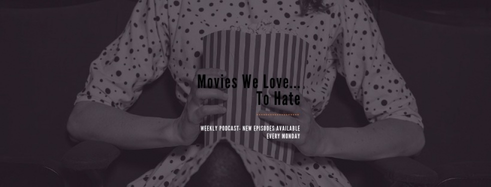 Movies We Love... To Hate - Cover Image