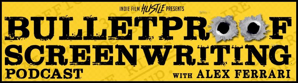 Bulletproof Screenwriting® Podcast - immagine di copertina dello show