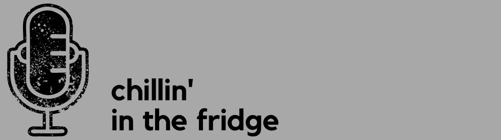 chillin' in the fridge - show cover
