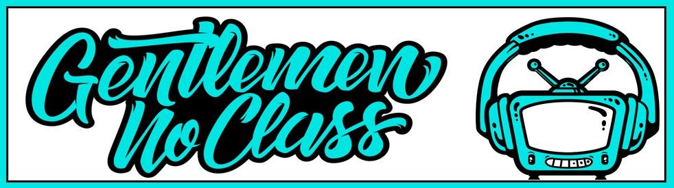 Gentlemen No Class - immagine di copertina dello show
