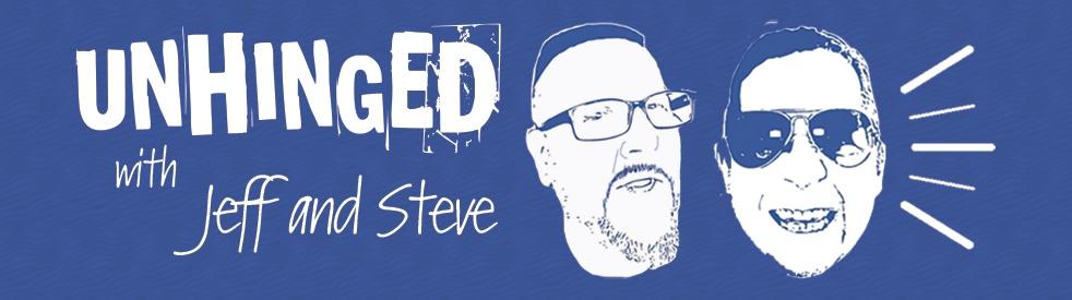 UNHINGED with Jeff & Steve - immagine di copertina dello show