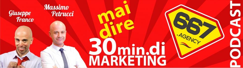 Mai dire 30 min. di Marketing! - immagine di copertina dello show