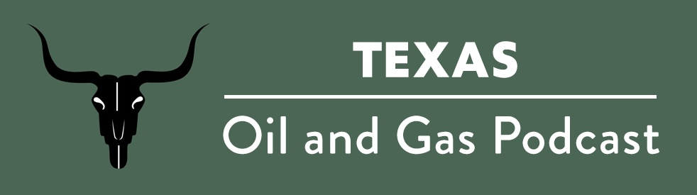Texas Oil and Gas Podcast - imagen de portada