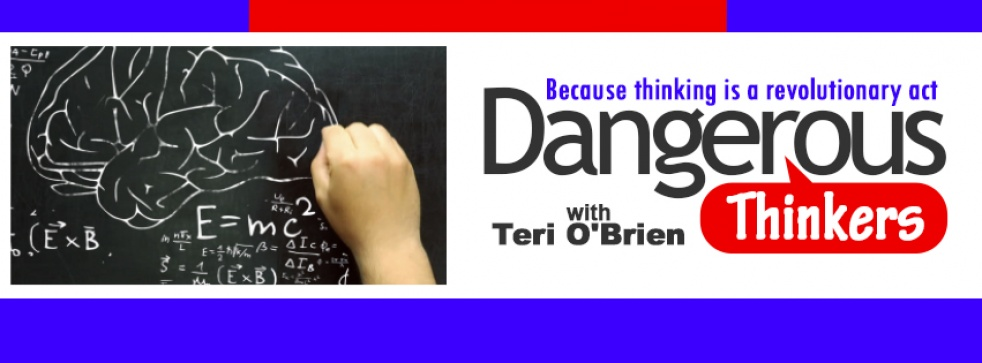 Dangerous Thinkers with Teri O'Brien - show cover