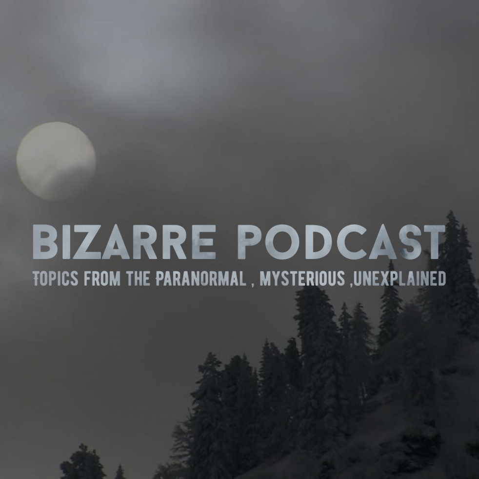 Bizarre podcast : paranormal  mysteries and everything strange and unexplained - imagen de portada