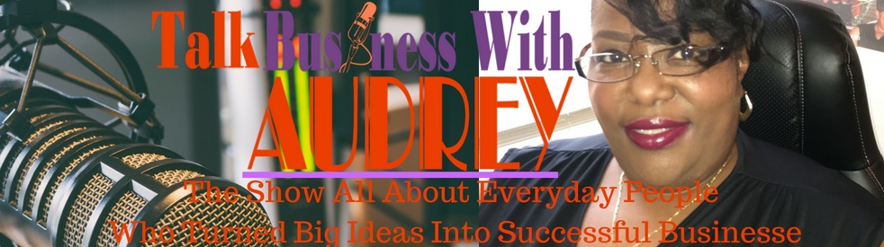 Talk Business With Audrey - Cover Image