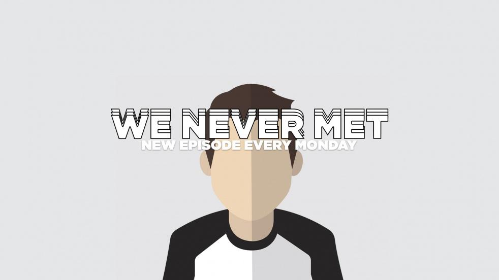 We Never Met - immagine di copertina dello show