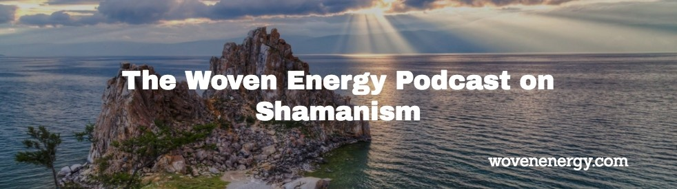 The Woven Energy Podcast On Shamanism - imagen de show de portada