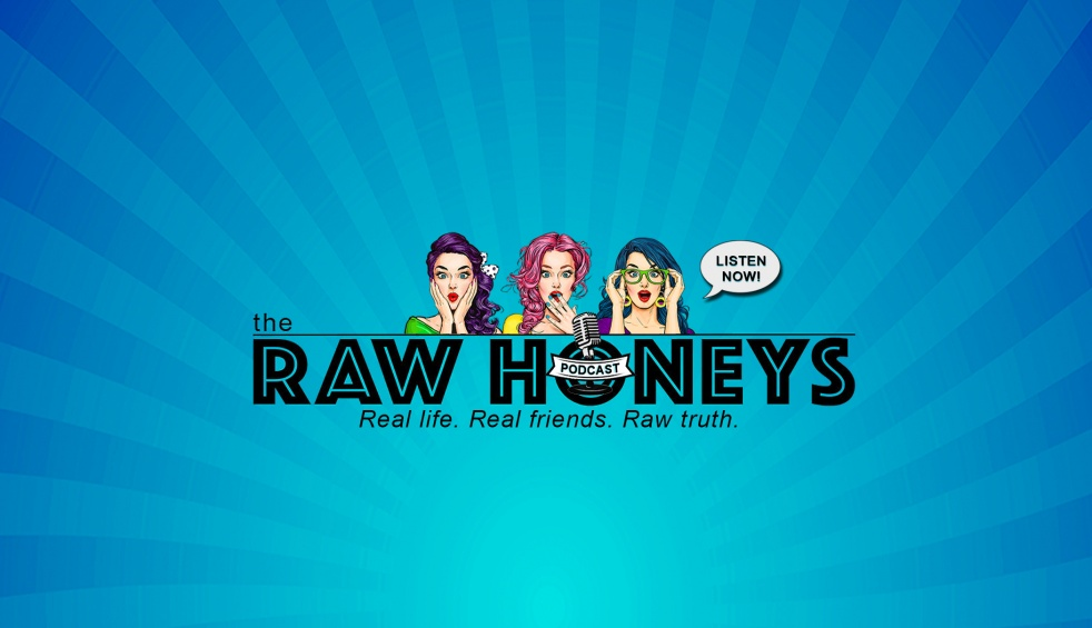 The Raw Honeys Podcast - show cover
