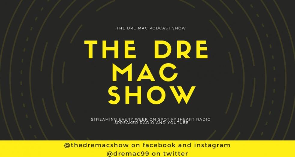 The Dre Mac Podcast Show - immagine di copertina
