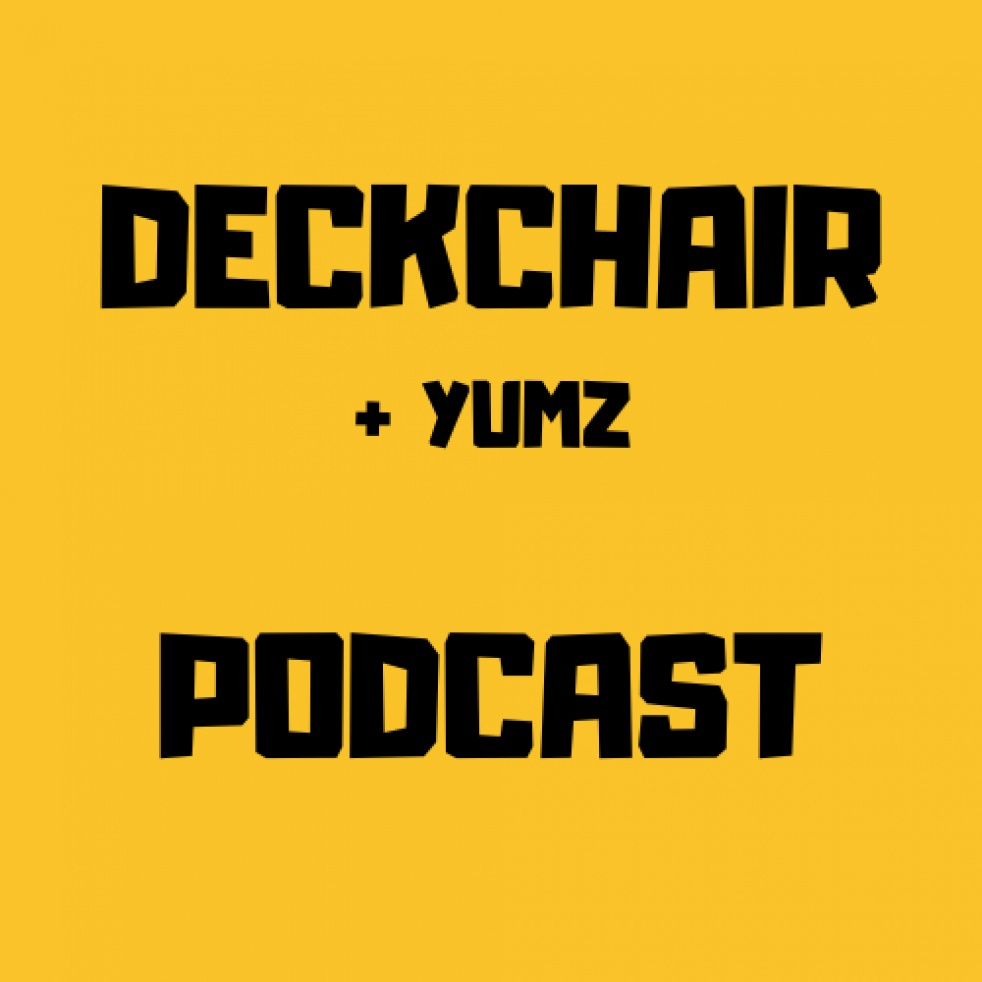 Deckchair & Yumz Podcast - Cover Image
