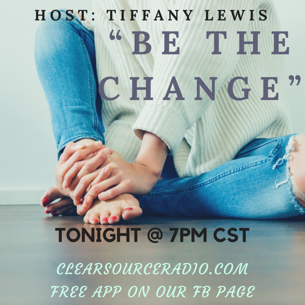 """Be The Change"" with Tiffany H. Lewis - immagine di copertina dello show"