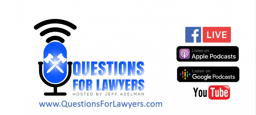 Questions for Lawyers with Jeff Adelman - show cover
