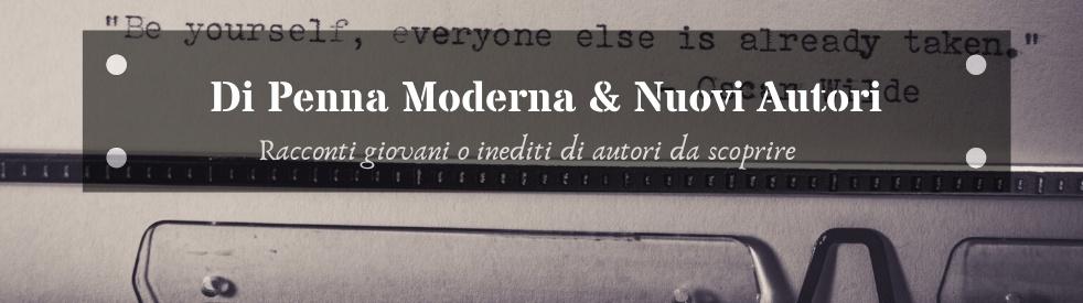 ✎ PENNA MODERNA ✐ Inediti & Emergenti ✍ - Cover Image