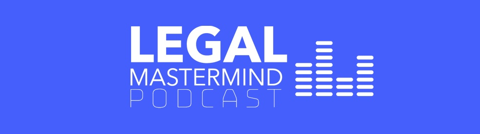 Legal Mastermind Podcast - Cover Image