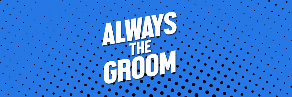 Always the Groom - show cover