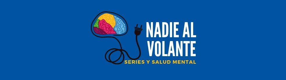 Nadie al Volante | Series y Salud Mental - Cover Image