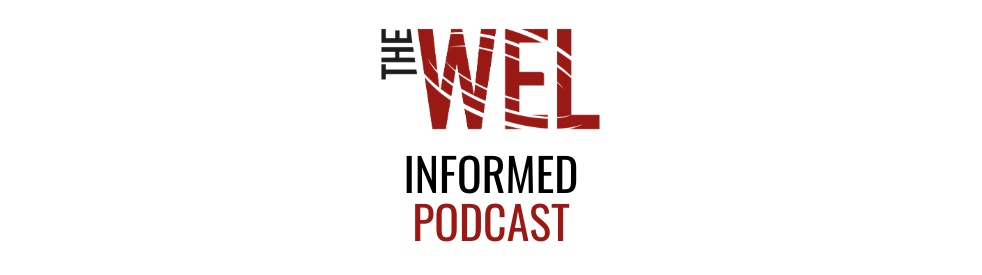 The WEL Informed Podcast - Cover Image