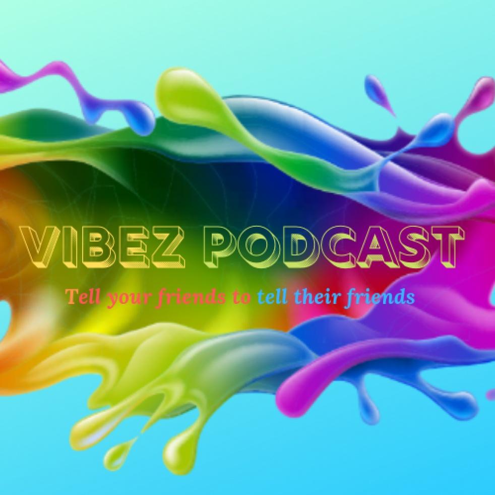 VIBEZ Podcast - imagen de show de portada