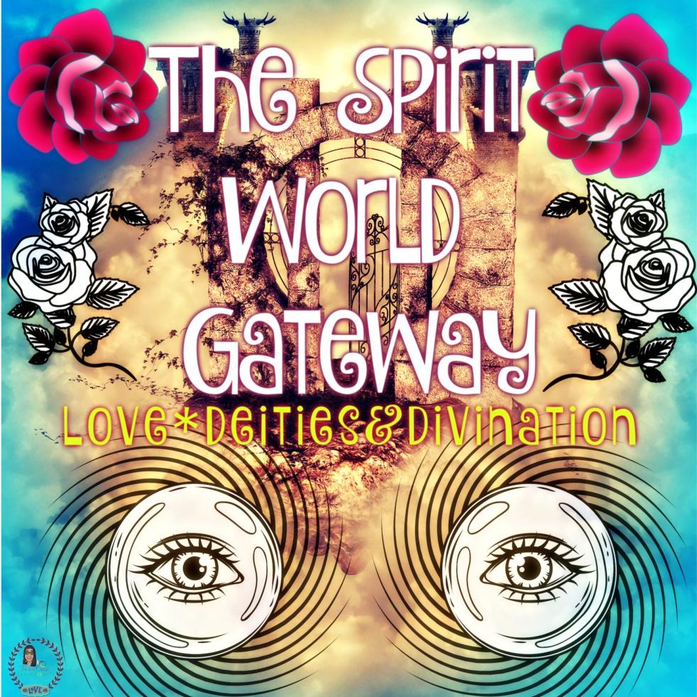The Spirit World Gateway - show cover