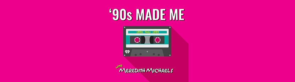 90's Made Me: Music + Nostalgia Podcast - imagen de show de portada