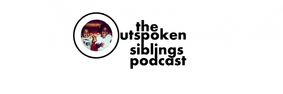 The Outspoken Siblings Podcast - show cover
