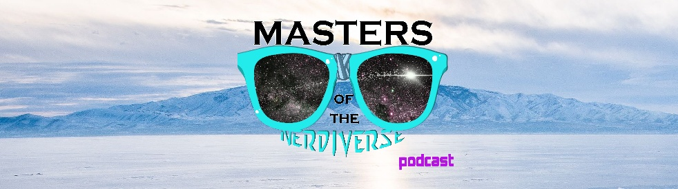 Masters of the Nerdiverse Podcast - Cover Image