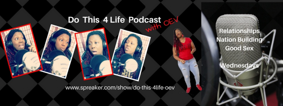 """Do This 4 Life"" Podcast with OEV! - show cover"