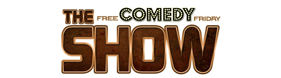 The Show Presents Free Comedy Friday - show cover