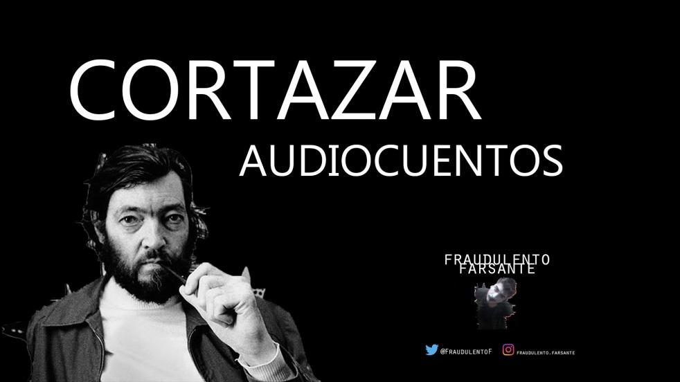 JULIO CORTAZAR - AUDIOCUENTOS - Cover Image