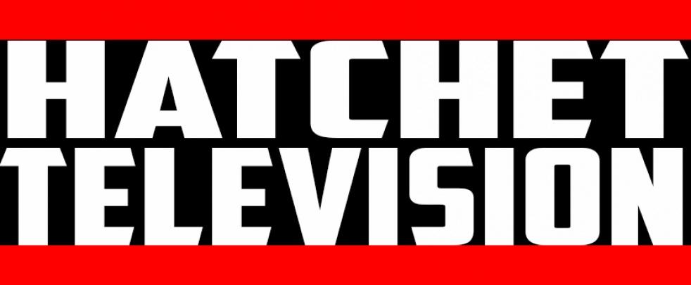 Hatchet Tv Podcast - show cover