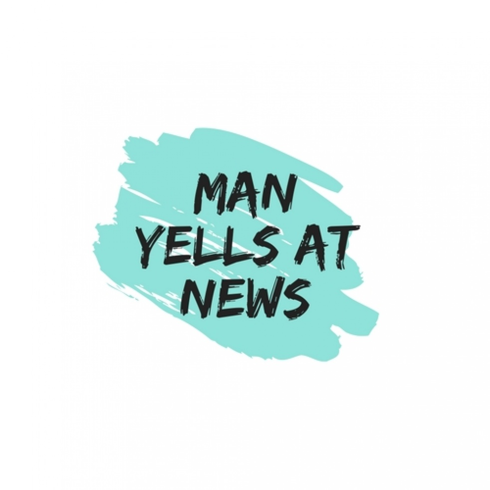 Man Yells At News - show cover